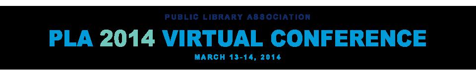PLA 2014 Virtual Conference